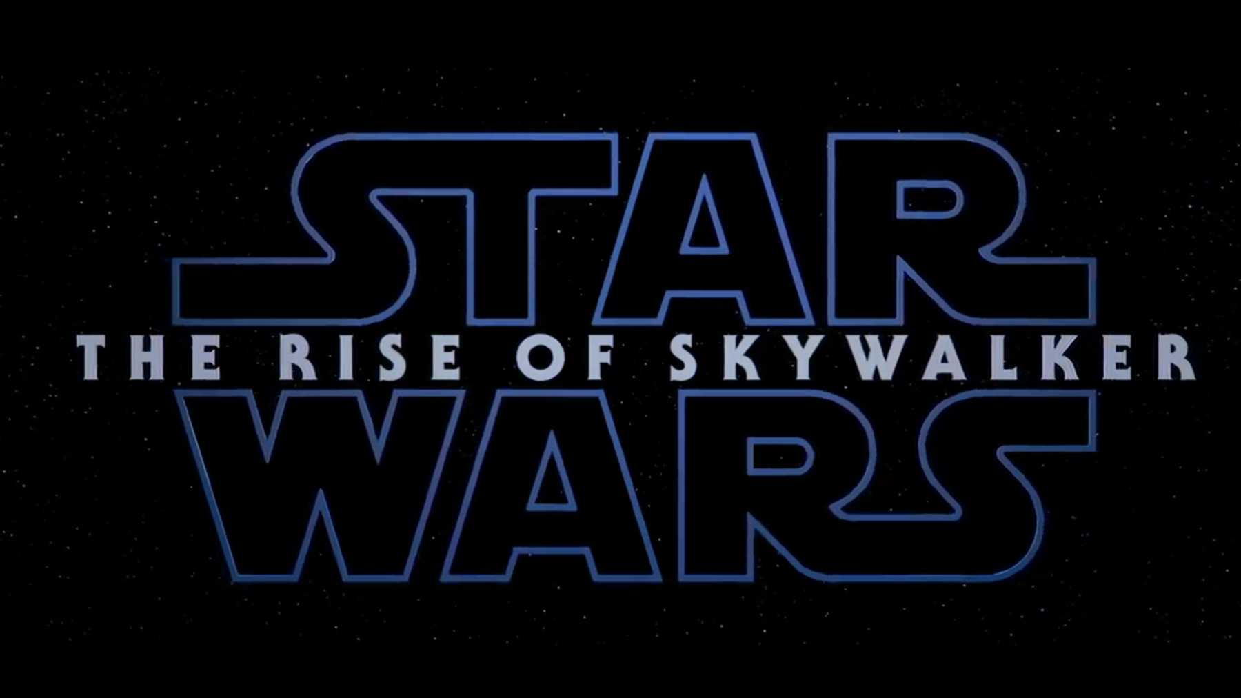 Star Wars Episode Ix Title The Rise Of Skywalker Confirmed By Trailer Movies Empire