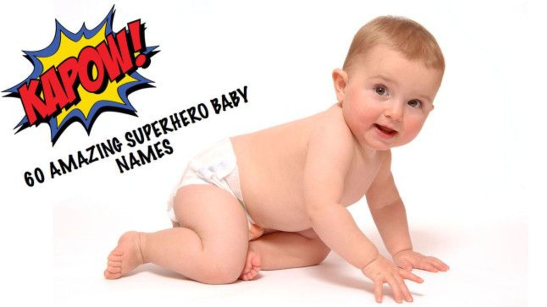 Baby name inspiration: 60 cool superhero baby names - and