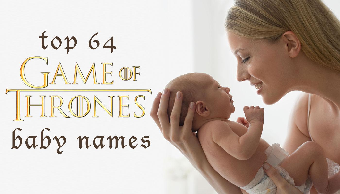 Baby Name Inspiration Top 64 Game Of Thrones Baby Names And Their Meanings Closer
