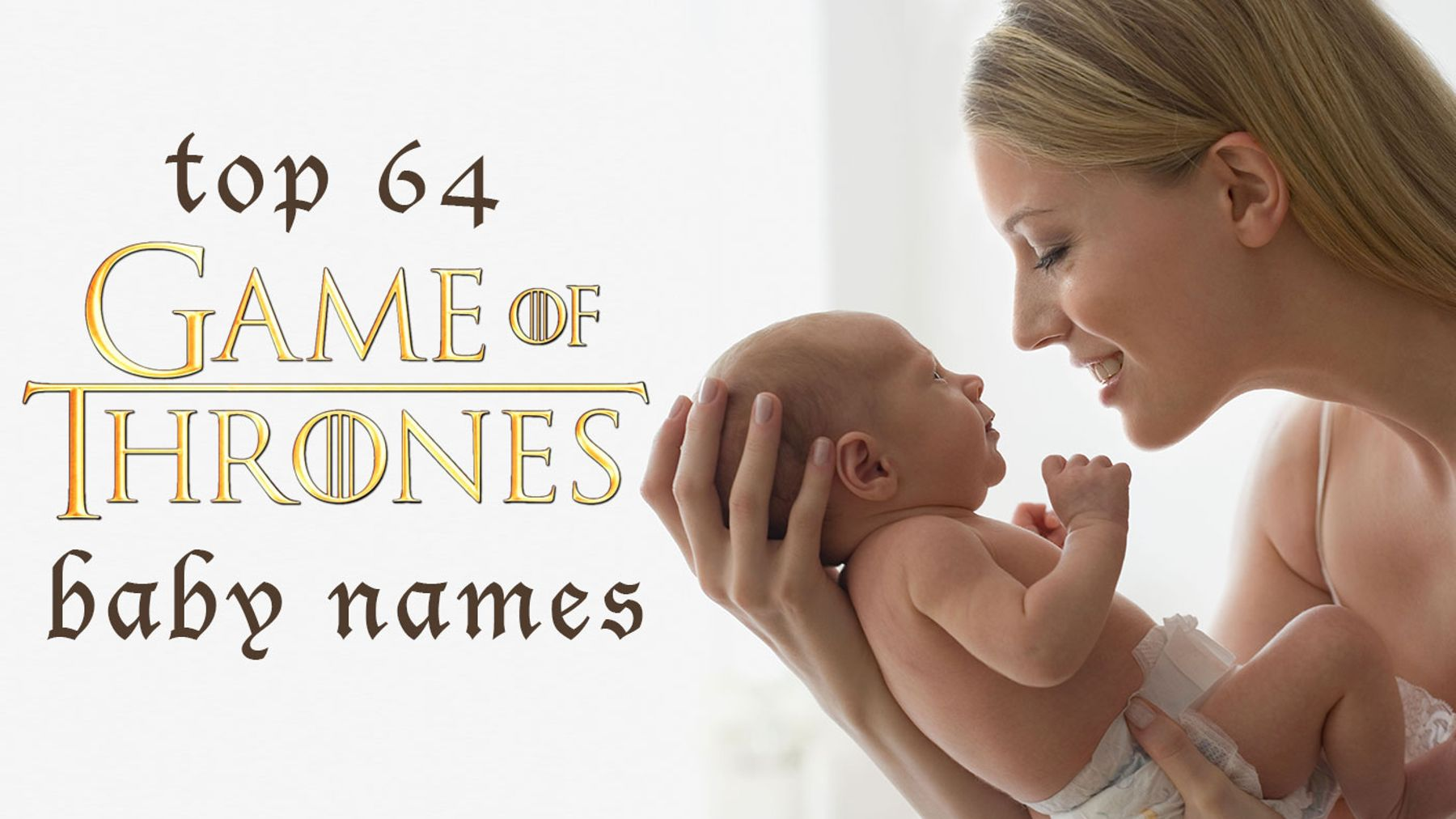 Baby name inspiration: Top 64 Game of Thrones baby names