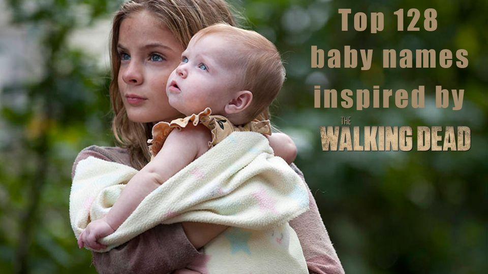 Baby Name Inspiration Top 128 Walking Dead Baby Names