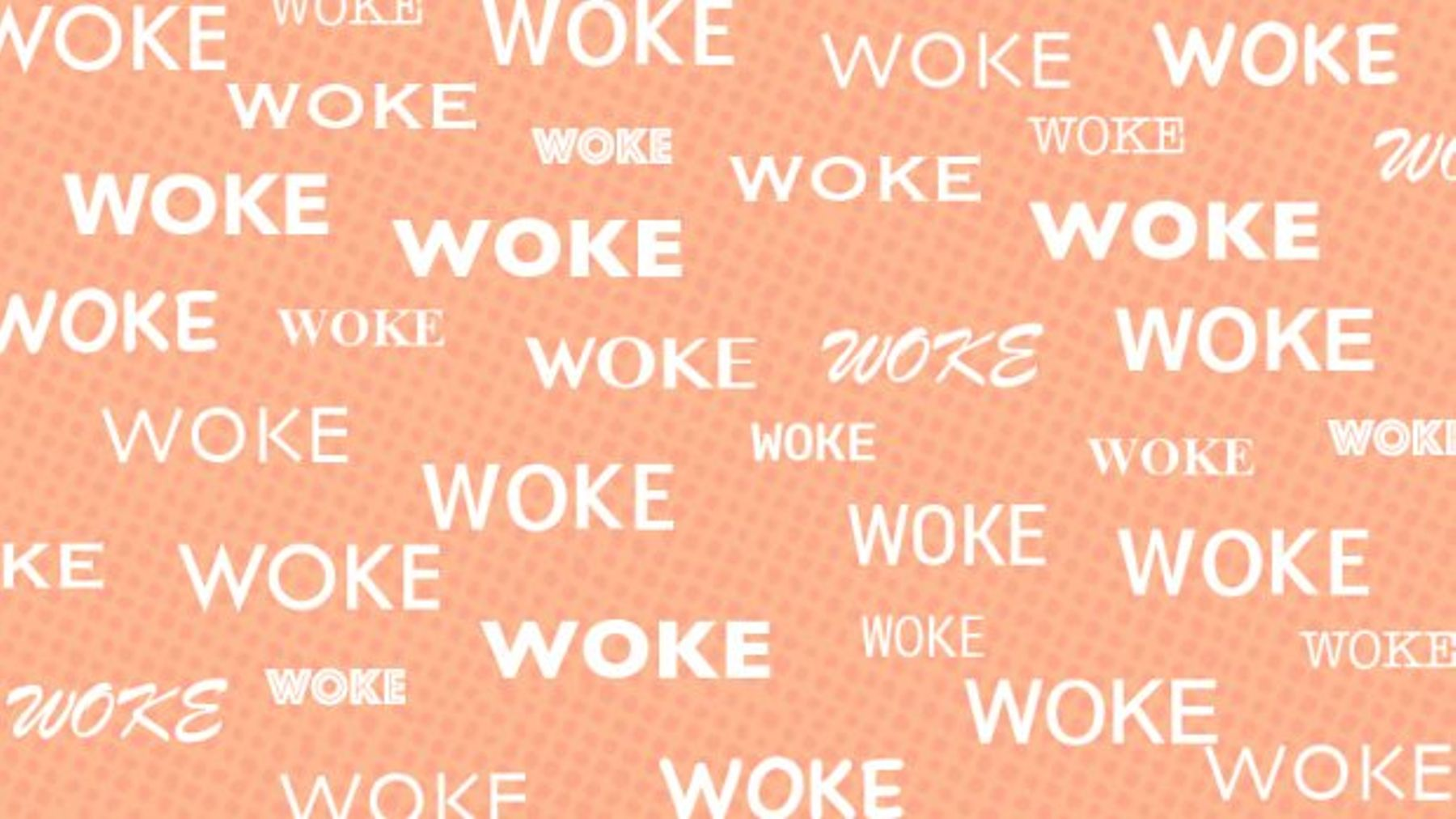 From woke baes to woke o meters the meaning of woke has shifted greatly