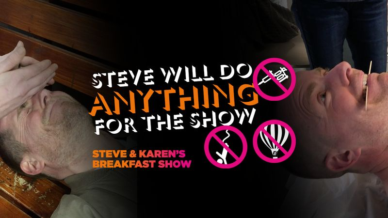 Steve Will Do Anything For The Show