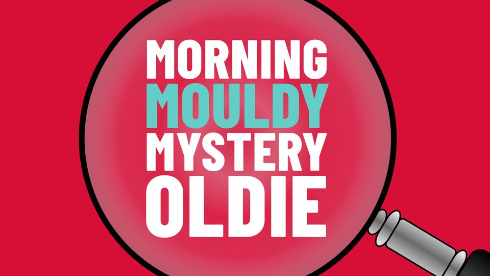 The Morning Mouldy Mystery Oldie | Win - Greatest Hits Radio