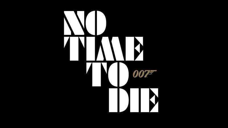 Bond 25 title confirmed as No Time To Die