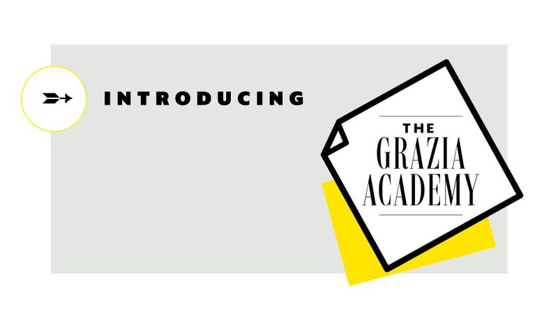 Introducing: The Grazia Academy