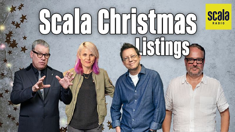 What's on Scala Radio this Christmas and New Year?